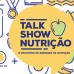 Talk Show Nutrição