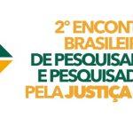 Encontro Brasileiro de Pesquisadores pela Justiça Social