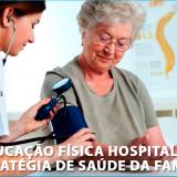 Educação Física Hospitalar e Estratégia de Saúde da Família